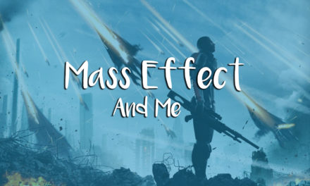 Mass Effect and Me